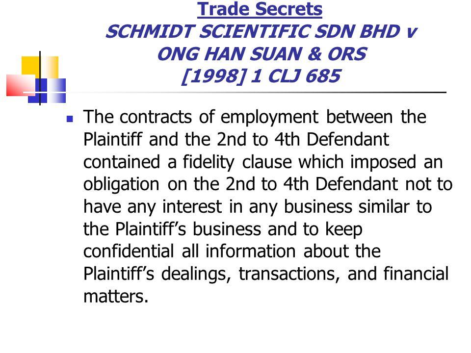 Trade Secrets SCHMIDT SCIENTIFIC SDN BHD v ONG HAN SUAN & ORS [1998] 1 CLJ 685